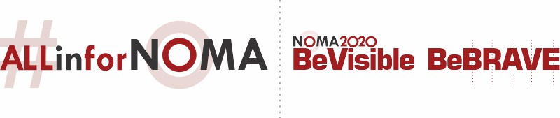 graphic slogans: ALL in for NOMA, Be Visible, Be B.R.A.V.E.